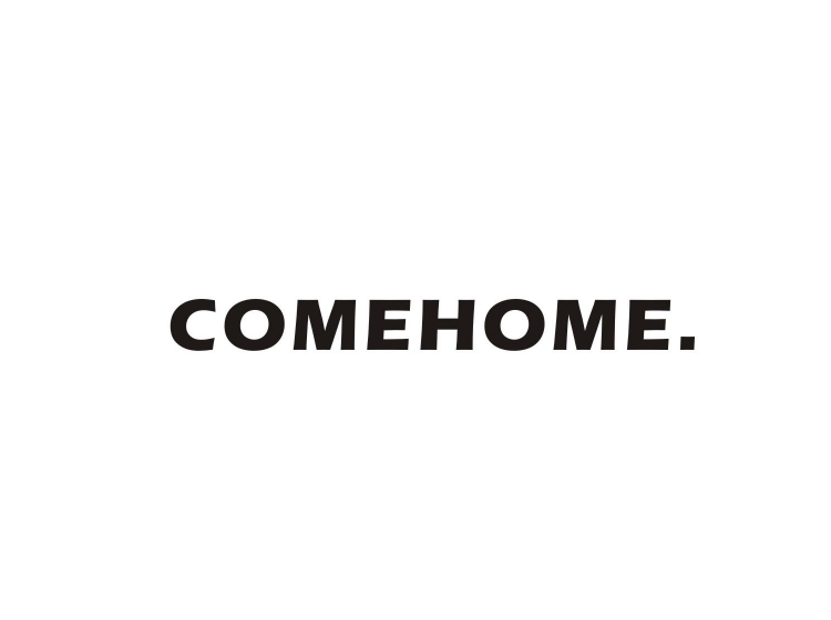 COMEHOME.